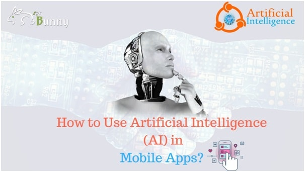 Artificial Intelligence and its Role in Mobile App Development
