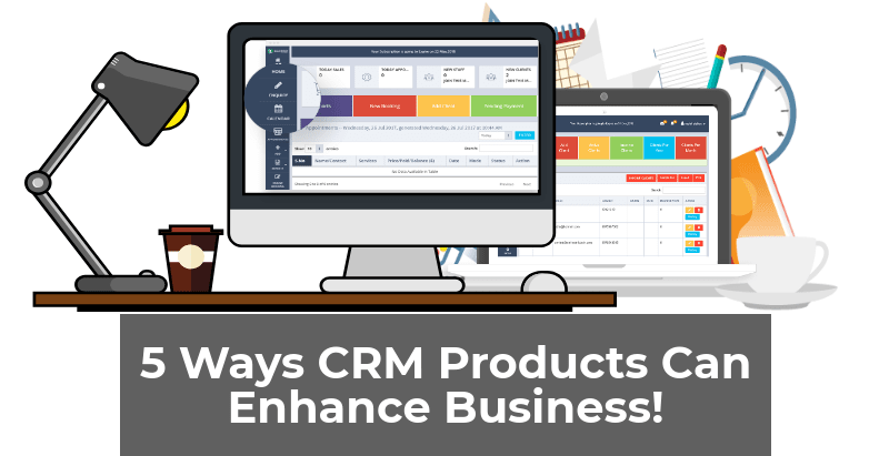 Ways CRM Products Can Enhance Business