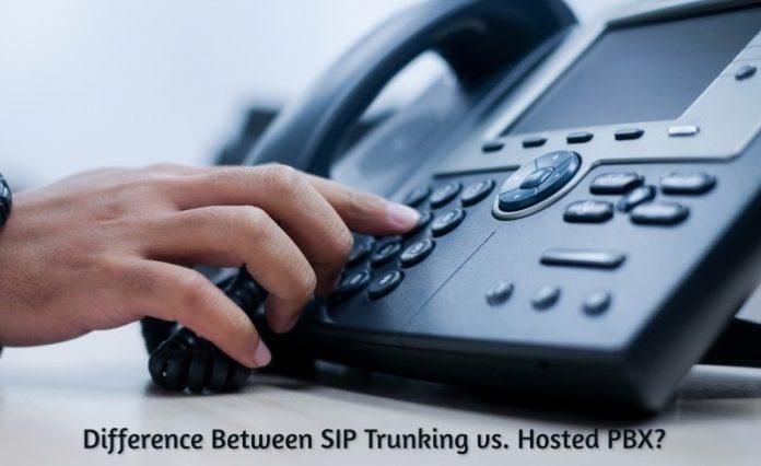 SIP Trunking vs Hosted PBX