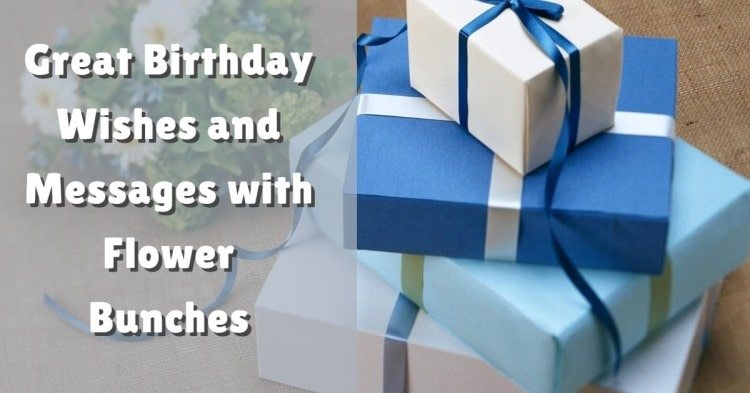 Great Birthday Wishes and Messages with Flower Bunches
