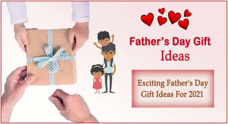 Exciting Father's Day Gift Ideas for 2021