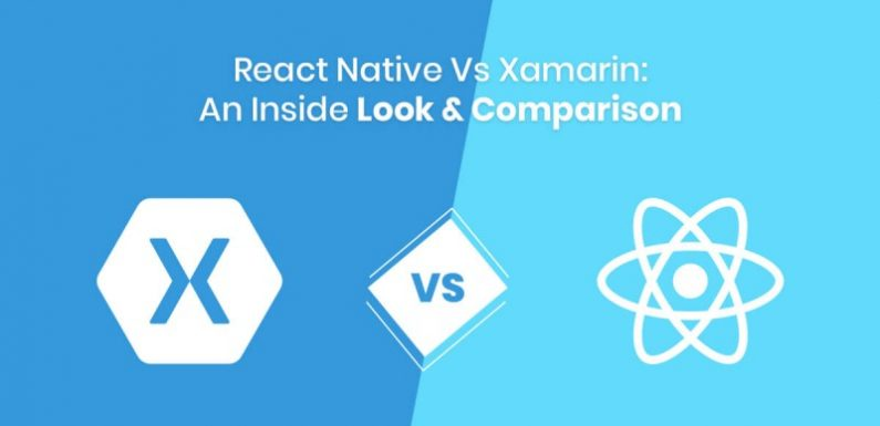 React Native Vs Xamarin: An Inside Look & Comparison